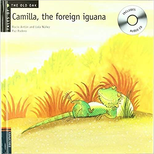9788426376947: Camilla, the forreign iguana (Tales of the old oak)