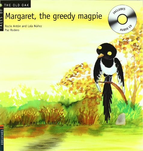 9788426376954: Margaret, the greedy magpie (Tales of the old oak)