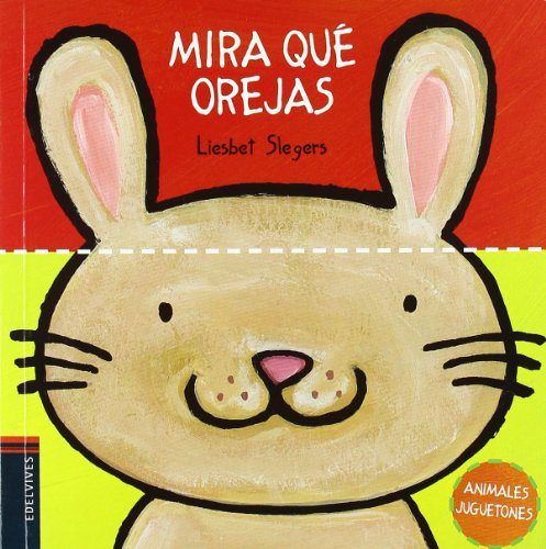 9788426377821: Mira que orejas / Look at those Ears (Animales juguetones / Playful Animals) (Spanish Edition)