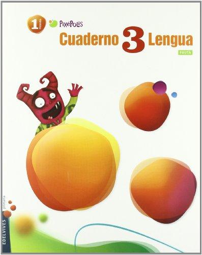 9788426379474: Cuaderno 3 de Lengua (Pauta) 1º Primaria (Pixépolis) - 9788426379474