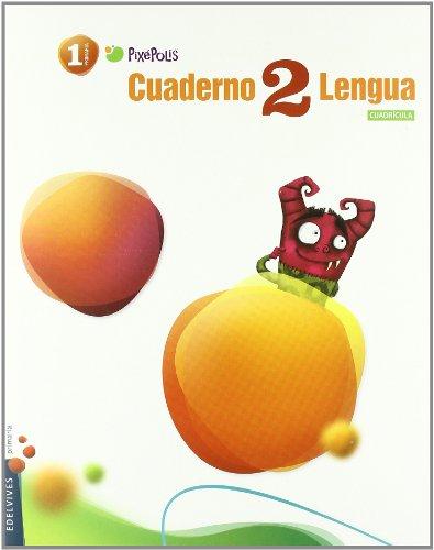 9788426379498: Cuaderno 2 Lengua / Workbook 2 Spanish Language: Hoja Cuadriculada / Graph Paper (Pixepolis Elementary 1st Grade) (Spanish Edition)