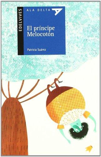 9788426380456: El principe Melocoton (Ala Delta (Serie Azul))