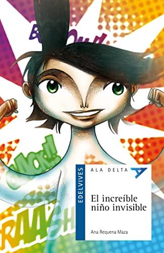9788426380463: El increible nino invisible / The amazing invisible boy (Ala Delta) (Spanish Edition)