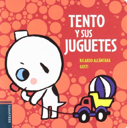 Tento y sus juguetes / Tento and his Toys (El perrito Tento / Tento the Puppy) (Spanish Edition): ...