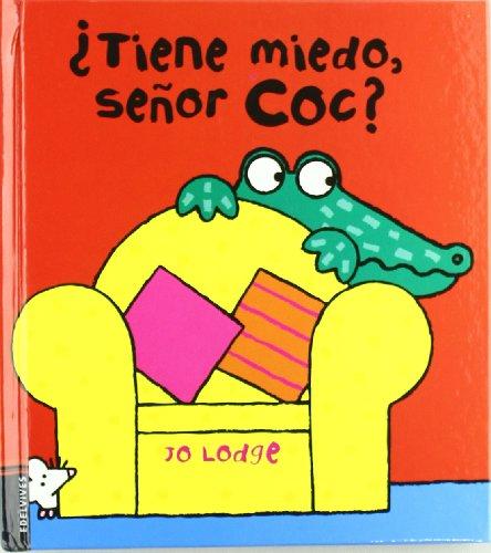 9788426381552: Tiene miedo Sr. Coc? / Scared or not, Mr Croc? (Libros moviles)