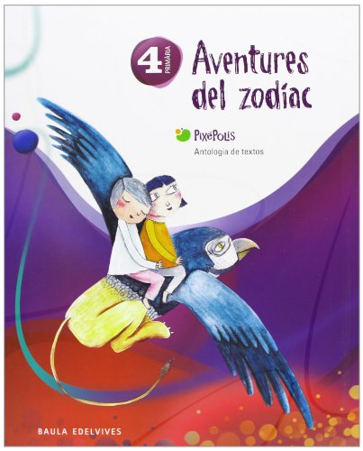 9788426383952: Antologia de textos 4º Primaria (Aventures del zodíac) (Pixepolis) - 9788426383952