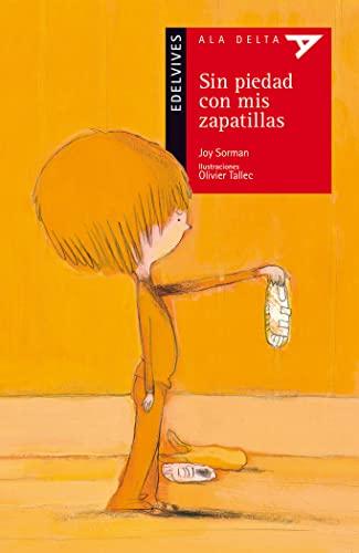 9788426384249: Sin piedad con mis zapatillas / No Mercy on my Tennis (Ala Delta: Serie Roja / Hang Gliding: Red Series) (Spanish Edition)