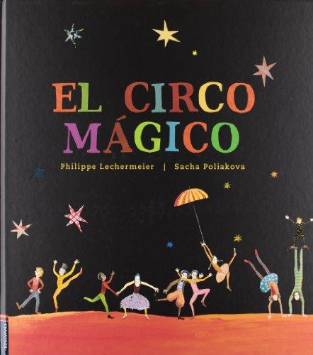 El circo magico / The Magic Circus: O El Baul De Las Estrellas: Lechermeier, Philippe