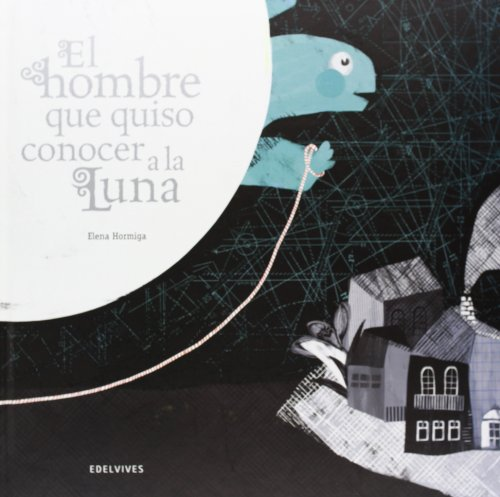 9788426386335: El hombre que quiso conoscer a la luna / The man who wanted to know the moon (Spanish Edition)