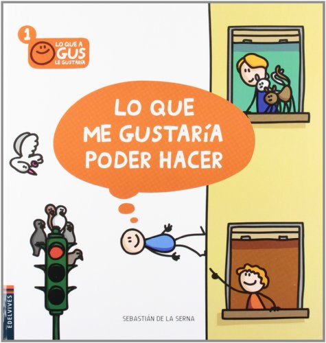 9788426386557: Lo que me gustaria poder hacer / What I Would Like To Do (Lo Que a Gus Le Gustaría / What Would Gus Like) (Spanish Edition)