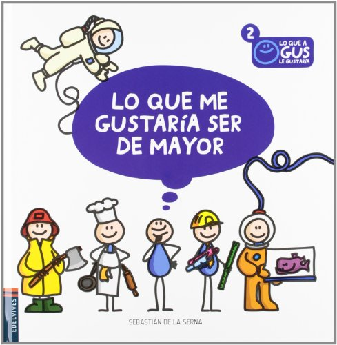 9788426386564: Lo que me gustaria ser de mayor / What I would like to be when I grow up (Lo Que a Gus Le Gustaría / What Would Gus Like) (Spanish Edition)