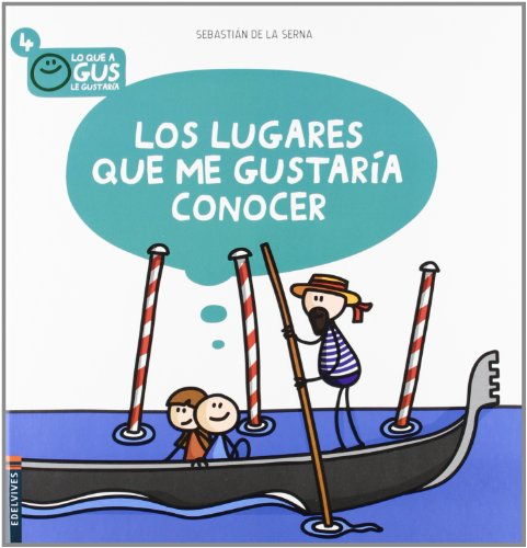 9788426386588: Los lugares que me gustaria conocer / The places that I would like to know (Lo Que a Gus Le Gustaría / What Would Gus Like) (Spanish Edition)