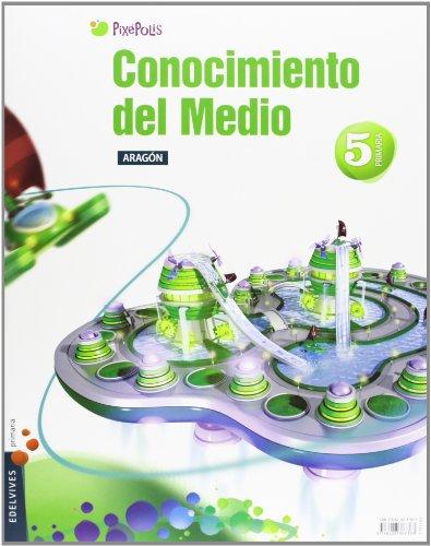 9788426387363: Conocimiento del Medio 5º Primaria Tres Trimestres (Aragón) (Pixepolis) - 9788426387363