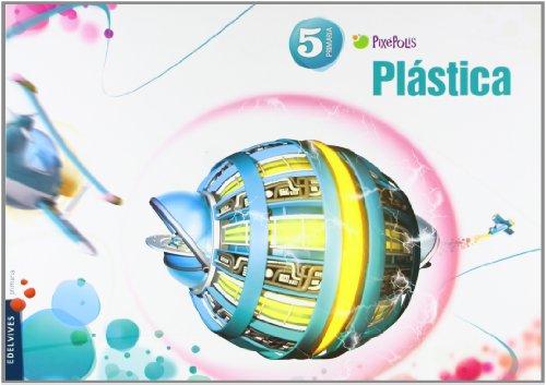9788426387462: Plástica 5º Primaria (Pixepolis)