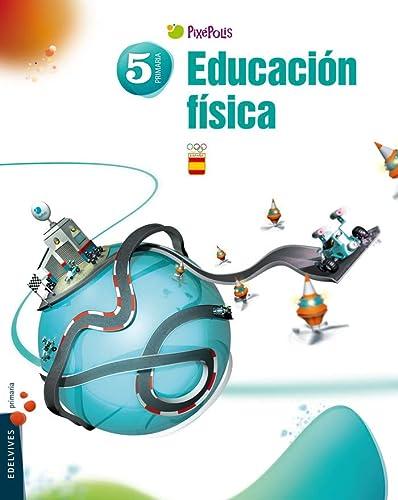 9788426387509: Educación Física 5º Primaria (Pixepolis) - 9788426387509