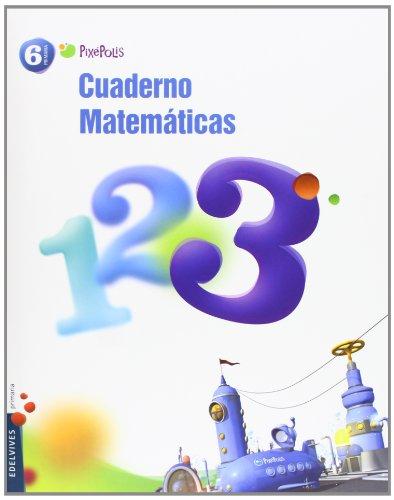 9788426387615: Cuaderno 3 de Matematicas 6º Primaria (Pixepolis) - 9788426387615
