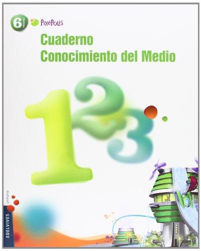 9788426387646: Cuaderno 1 Conocimiento del Medio 6º Primaria (Pixepolis) - 9788426387646
