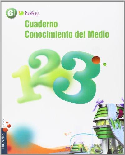 9788426387660: Cuaderno 3 Conocimiento del Medio 6º Primaria (Pixepolis) - 9788426387660