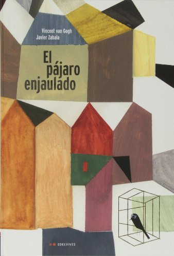 El pájaro enjaulado / The caged bird (Spanish Edition): Vincent Van Gogh