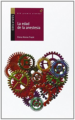 9788426392589: La edad de la anestesia / The age of the anaesthesia (Alandar) (Spanish Edition)