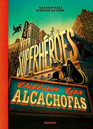 9788426393883: Los superhéroes odian las alcachofas/ Superheroes hate artichokes