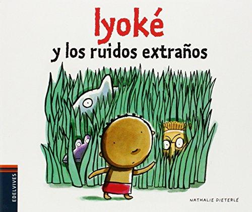 9788426394477: Iyoké y los ruidos extraños / Iyoke and the strange noise (Spanish Edition)