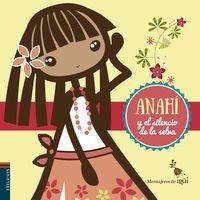 9788426398307: Anahí y el silencio de la selva/ Anahí and the silence of the jungle (Spanish Edition)