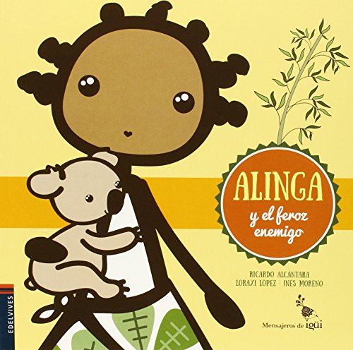 Alinga y el feroz enemigo/ Alinga and ferocious enemy (Spanish Edition)