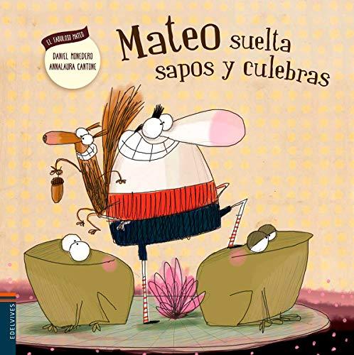 9788426398529: Mateo suelta sapos y culebras (AL fabuloso Mateo)