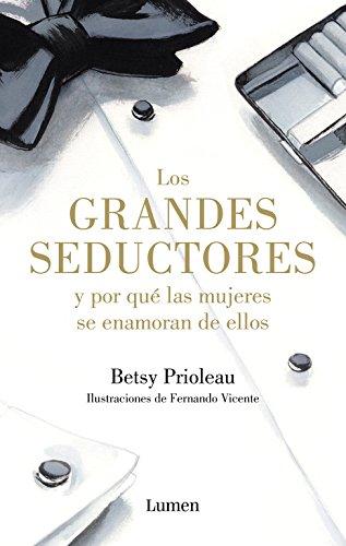 9788426400116: Los grandes seductores y por qué las mujeres se enamoran de ellos / Great Seducers Ans Why Women Love Them (Spanish Edition)