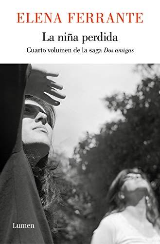 9788426402158: La niña perdida (Dos amigas #4) / (The Story of the Lost Child: Neapolitan Novels Book Four) (Dos Amigas / Two Friends) (Spanish Edition)
