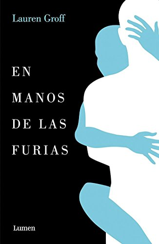En manos de las furias / Fates and Furies (Spanish Edition) (842640300X) by Lauren Groff