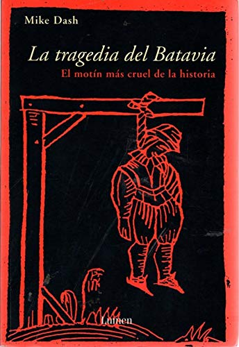 9788426413529: La tragedia del Batavia / Batavia's Graveyard: The True Story of the Mad Heretic Who Led History's Bloodiest Mutiny (Viajes Y a) (Spanish Edition)