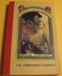 9788426413550: El Aserradero Lugubre / The Miserable Mill (Series Of Unfortunate Events) (Spanish Edition)