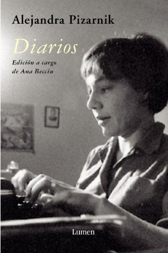 Diarios de Alejandra Pizarnik (Spanish Edition): Alejandra Pizarnik