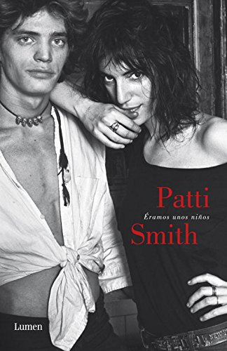 Éramos unos niños / Just Kids (Spanish: Patti Smith