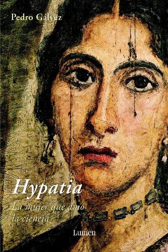 9788426414403: Hypatia: La mujer que amó la ciencia (MEMORIAS Y BIOGRAFIAS)