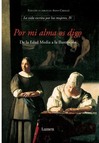 9788426414786: Por mi alma os digo / For my Soul I Say you: De la Edad Media a la Ilustración / From the Middle Age to the Enlightenment (Narrativa) (Spanish Edition)