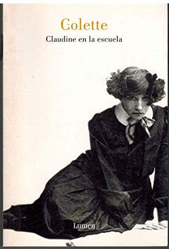 Claudine En La Escuela/ Claudine in School: Colette