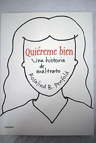 9788426415646: Quiereme bien: Una historia de maltrato / Love Me Well (Spanish Edition)