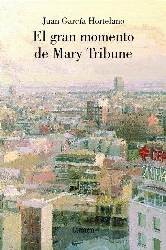 9788426416070: El gran momento de Mary Tribune (JUAN GARCIA HORTELANO)