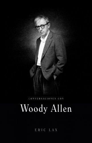 Conversaciones con Woody Allen/ Conversations with Woody Allen (Spanish Edition): Lax, Eric