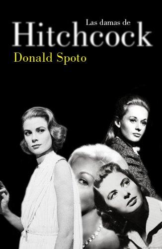 Las damas de Hitchcock/ Spellbound By Beauty (Spanish Edition) - Donald Spoto, Fernando Gari Puig (Translator)