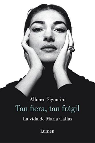 9788426417046: Tan fiera, tan frágil: La vida de María Callas (MEMORIAS Y BIOGRAFIAS)