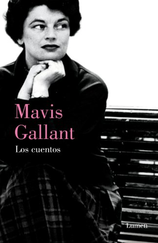 9788426417282: Los cuentos/ The Selected Stories of Mavis Gallant (Spanish Edition)