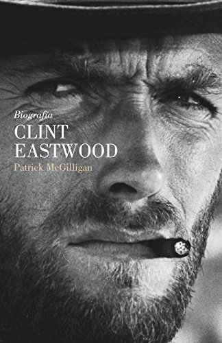 9788426417558: Clint Eastwood / Clint: Biografía / the Life and Legend (Spanish Edition)