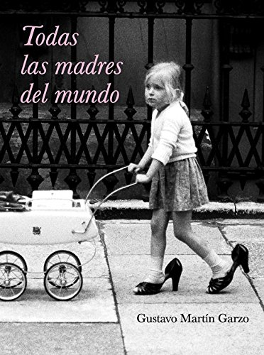 9788426417633: Todas las madres del mundo / All The Mothers In The World (Spanish Edition)