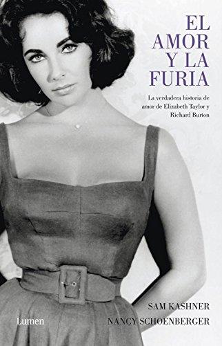 9788426418401: El amor y la furia: La verdadera historia de amor de Elisabeth Taylor y Richard Burton (MEMORIAS Y BIOGRAFIAS)