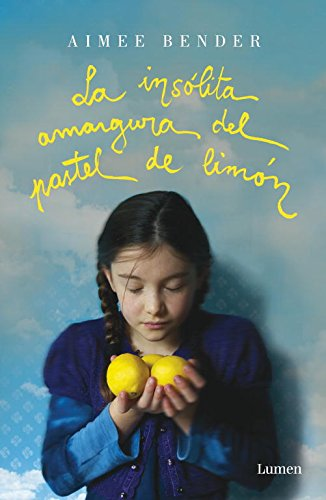 9788426418913: Insolita Amargura Del Pastel De Limon, L (NARRATIVA)