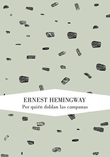 Por quien doblan las campanas / For Whom the Bell Tolls (Spanish Edition): Hemingway, Ernest